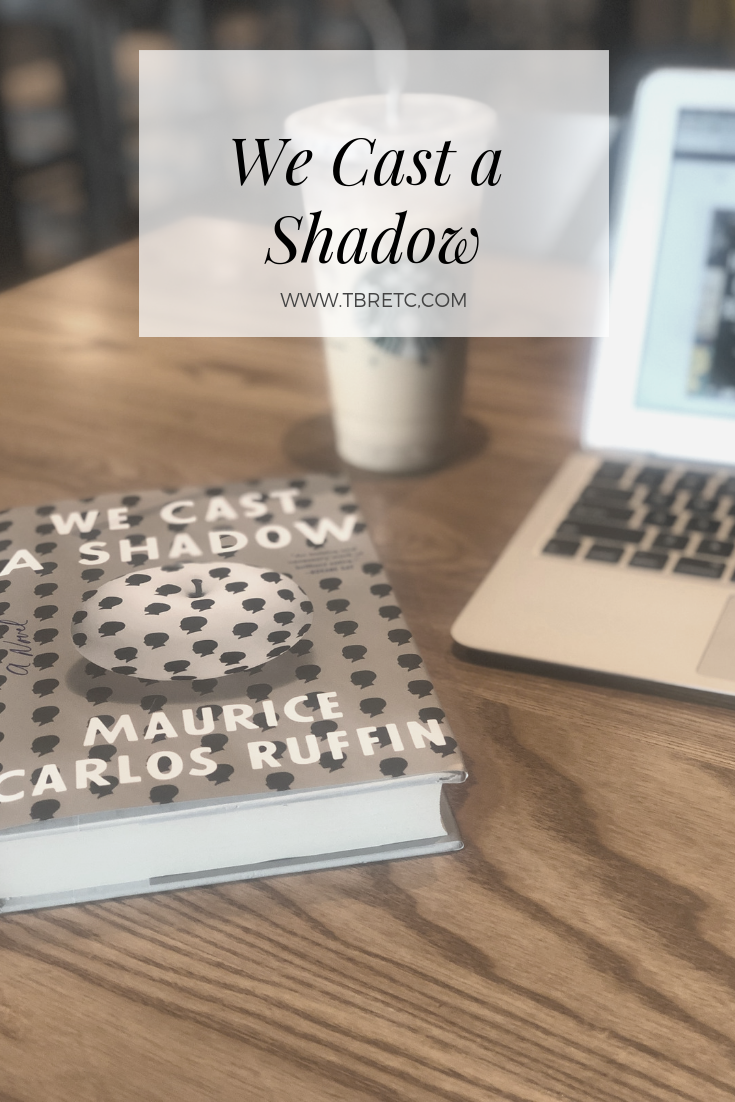 We Cast a Shadow Review | TBR Etc.