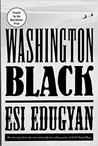 Washington Black | Reading Week 3.18.19 | TBR etc.