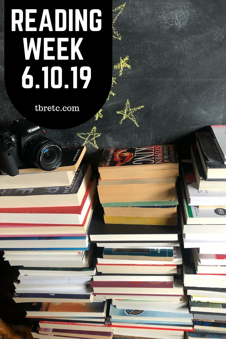 Reading Week 6.10.19 | TBR etc.