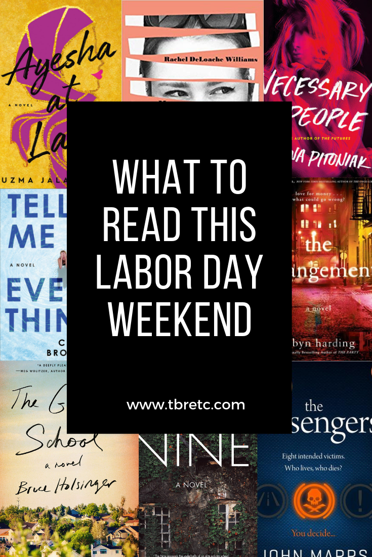 What are you reading for the long weekend? weekend? This Labor Day reading list for the end of summer is chock full of new releases that will make you want to cancel all of your plans.