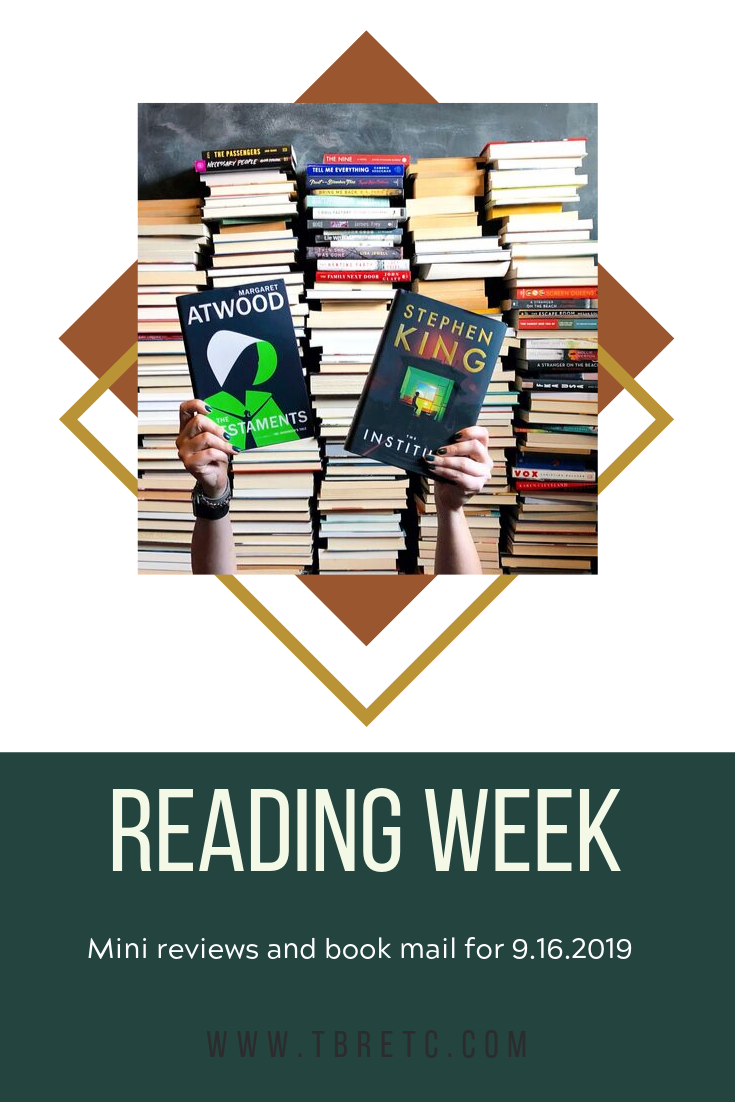Reading Week | Mini book reviews, upcoming reading plan, and book mail for 9.16.19 | TBR etc. #bookreviews #newbooks