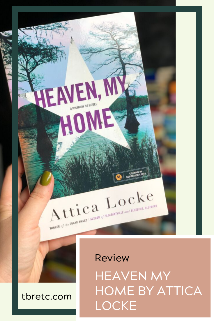Review of Heaven My Home by Attica Locke  | TBR etc.