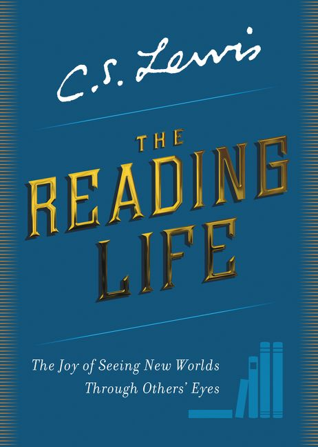 The Reading Life- The Joy of Seeing New Worlds Through Others' Eyes .jpg