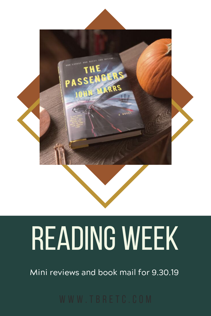 Reading Week for 9.30.19 | Mini book reviews, upcoming reading plans, and book mail!  Titles mentioned include The Troop by Nick Cutter, The Reckless Oath We Made by Bryn Greenwood, The Secrets We Kept by Lara Ascott, and The Passengers by John Marrs.