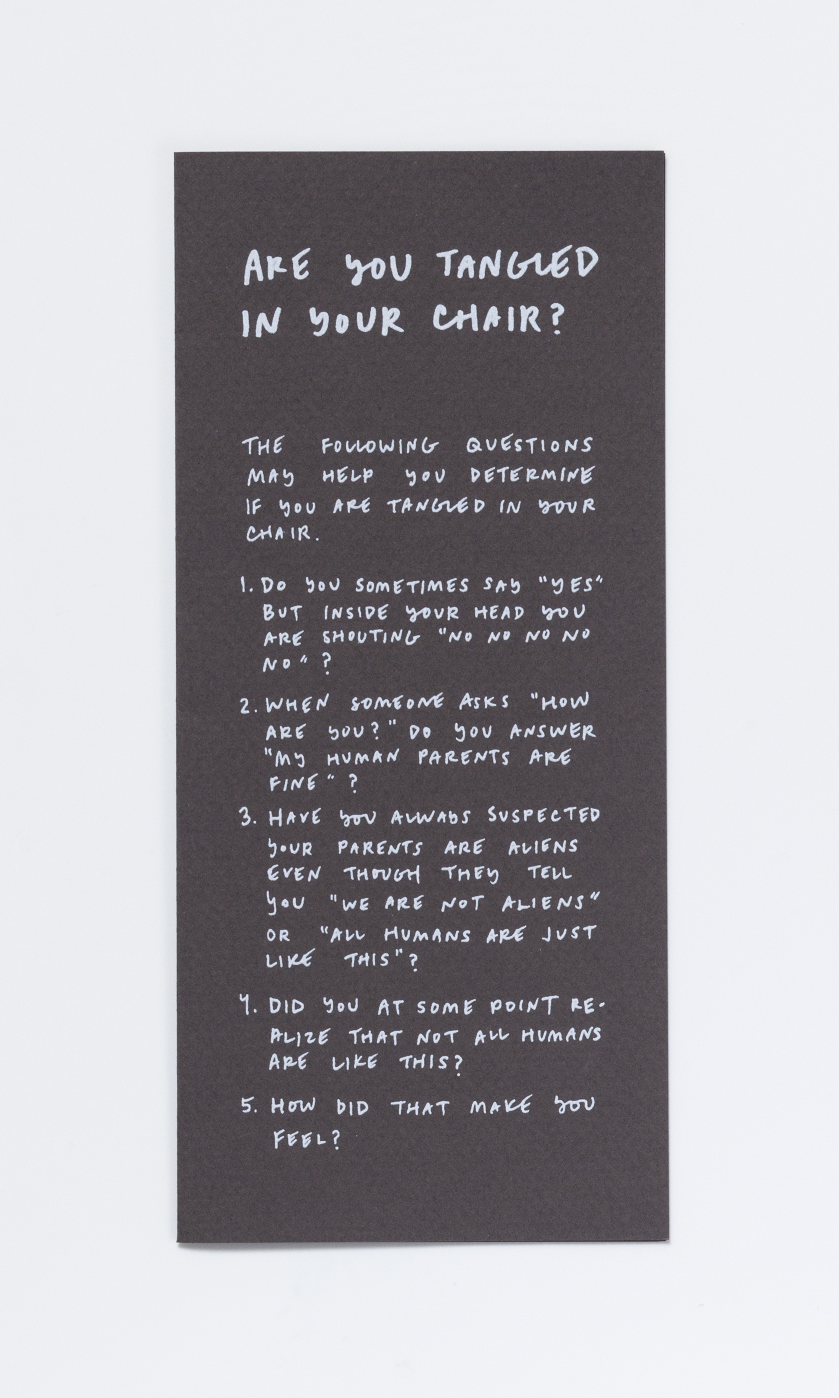 Are You Tangled In Your Chair?,  2018  Silkscreen print on paper Folded: 8 x 3 5/8 inches