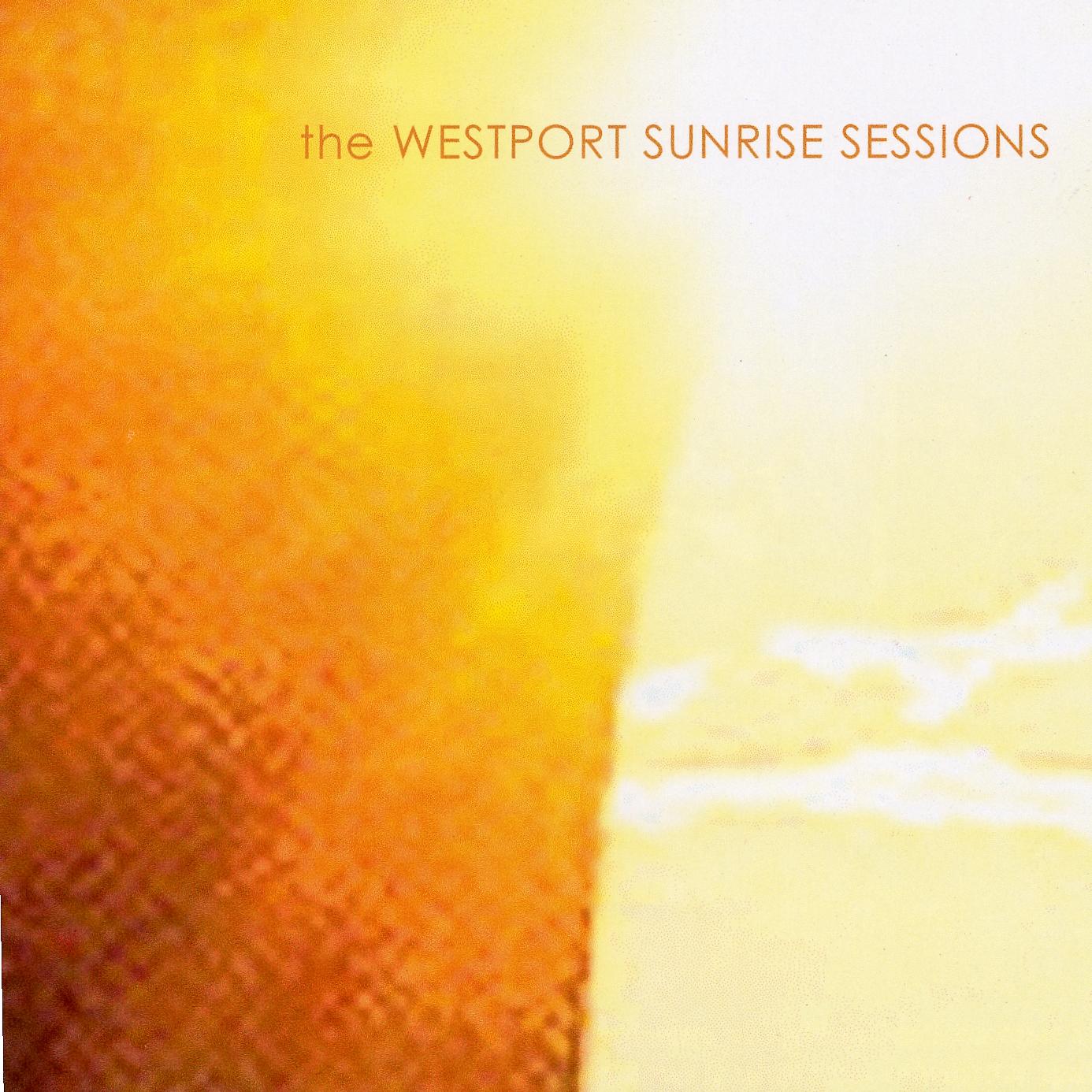 THE WESTPORT SUNRISE SESSIONS