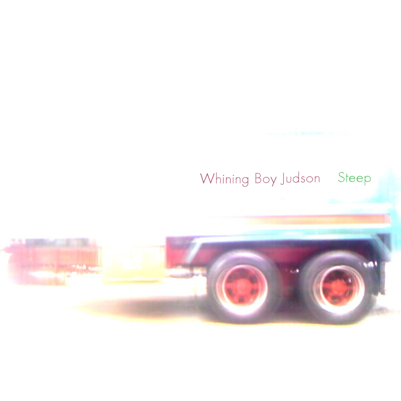WHINING BOY JUDSON 'STEEP'