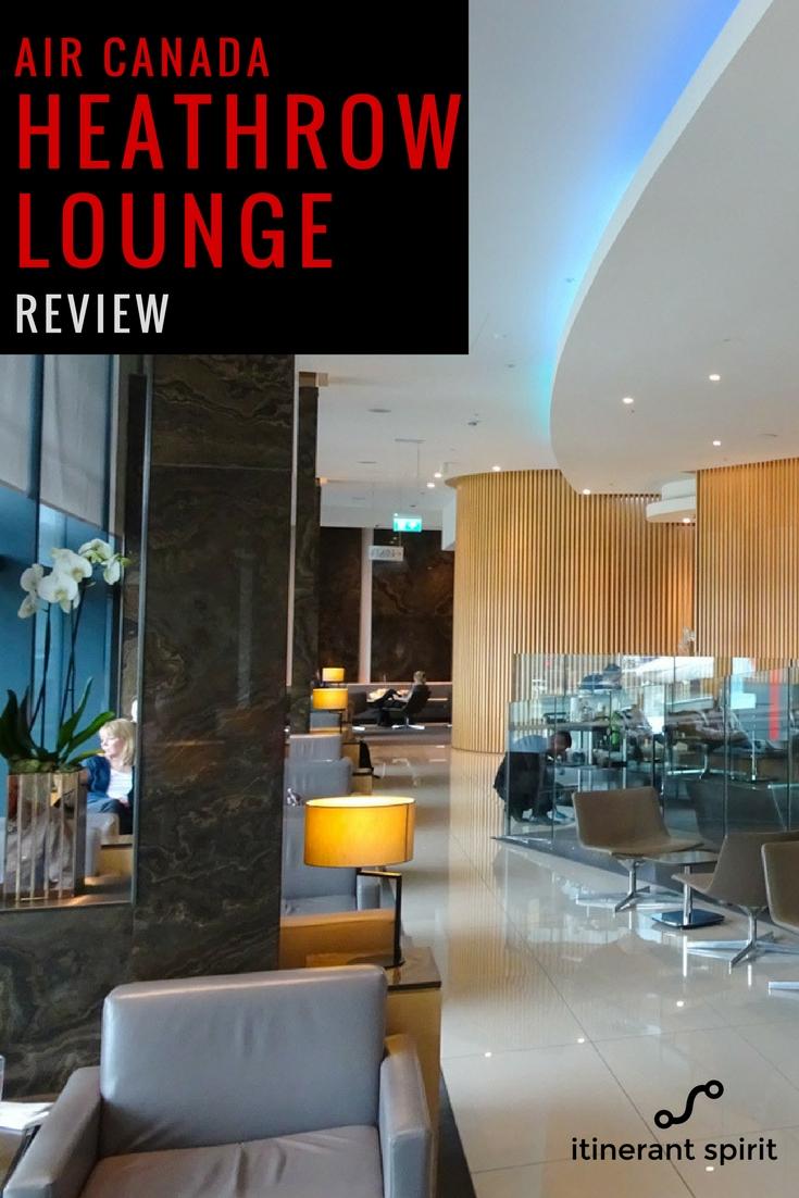Air Canada Lounge Review - Heathrow - Itinerant Spirit Blog