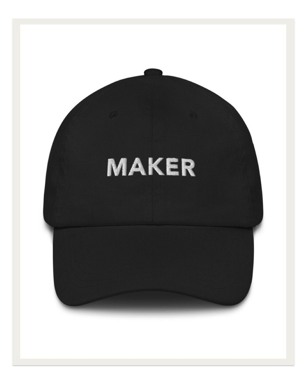 Make a statement in the new Maker hat from my maker merch line and complete that effortlessly cool casual look. Perfect for running errands, working out, or just chillin' on the couch.