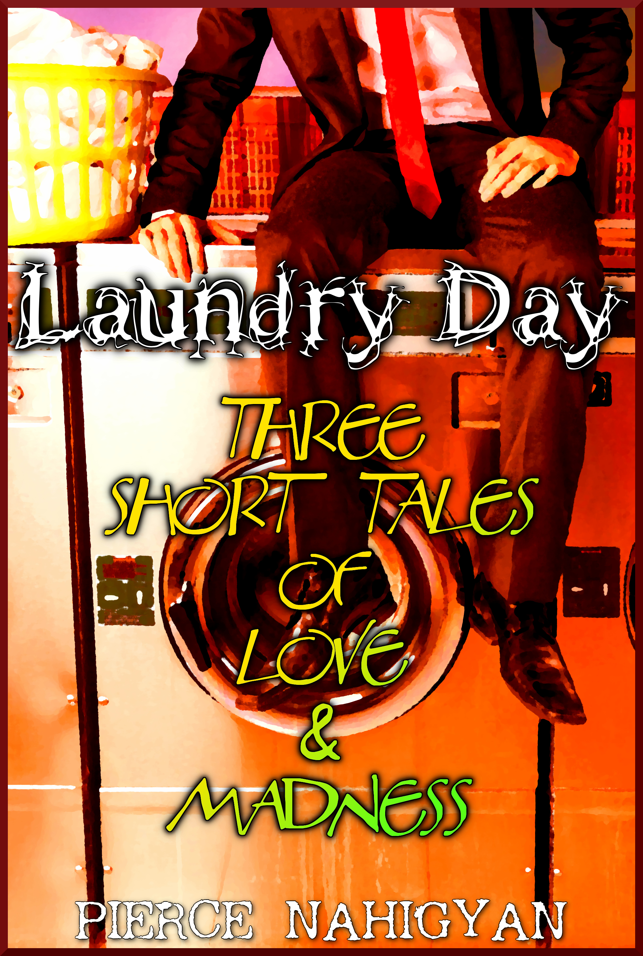 Laundry Day (Three Short Tales of Love & Madness)