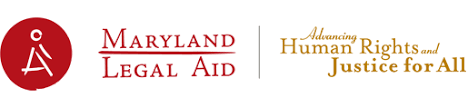 MARYLAND LEGAL AID   The main portal for Maryland Legal Aid has information about services and locations, links to specialized teams and general information about Maryland non-criminal law
