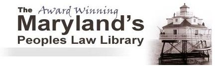 MARYLAND PEOPLES LAW LIBRARY  Legal self-help information for Marylanders. Hosted by the Maryland State Law Library.