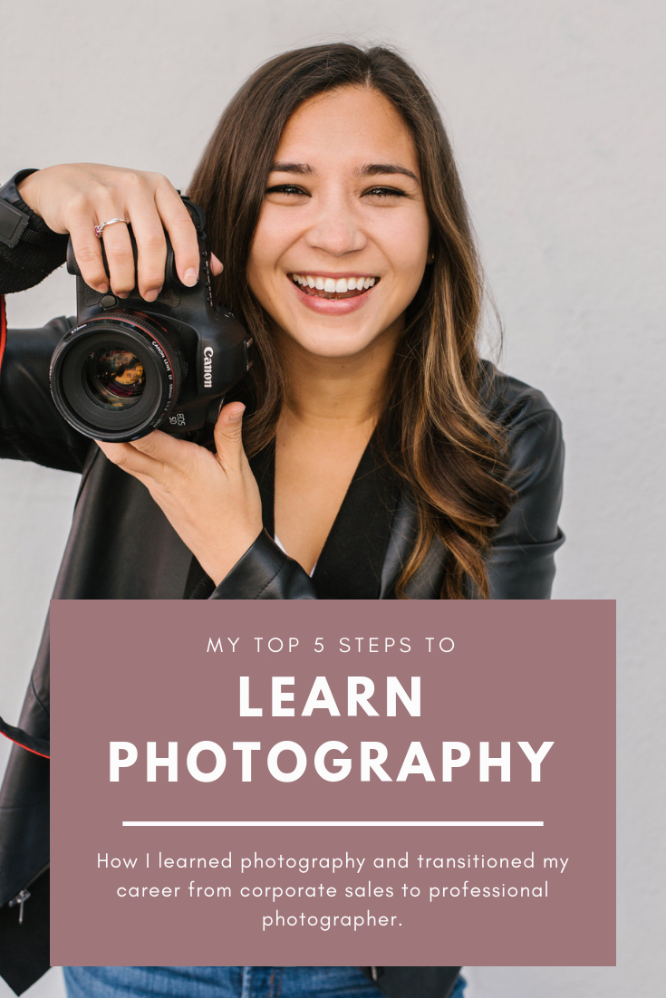 My Top 5 Steps to Learn Photography: How I learned photography and transitioned my career from corporate sales to professional photographer.
