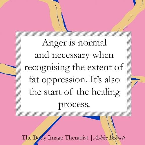 """""""La colère est normale et nécessaire au moment de reconnaître l'oppression subie par les grosses personnes. Elle constitue la première étape du processus de guérison."""""""