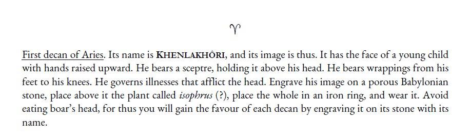 TRANSLATED BY J. PEDRO FELICIANO FROM THE FRENCH AND GREEK: RUELLE, C.-E., ED. 1908.  HERMÈS TRISMÉGISTE: LE LIVRE SACRÉ SUR LES DÉCANS. PAGES 247–277 IN REVUE DE PHILOLOGIE, DE  LITTÉRATURE ET D'HISTOIRE ANCIENNES 32