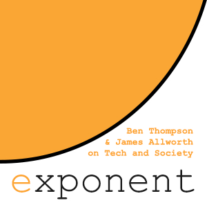 exponent   Ben Thompson & James Allworth have an in-depth discussion on technology trends.  65 min
