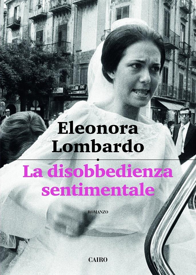 la disobbedienza sentimentale Eleonora lombardo