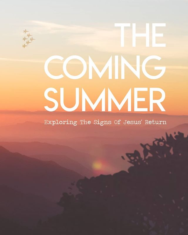 """The entire 17-part series, """"The Coming Summer - Exploring The Signs Of Jesus' Return"""", is now available for download! Either head to the store on our website or you can click the link in profile..."""