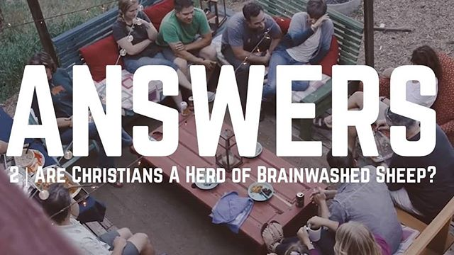 Answers | Episode 2 - Are Christians a Herd of Brainwashed Sheep?  Link in profile!