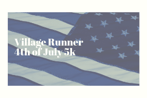 Village Runner 4th of July 5k.