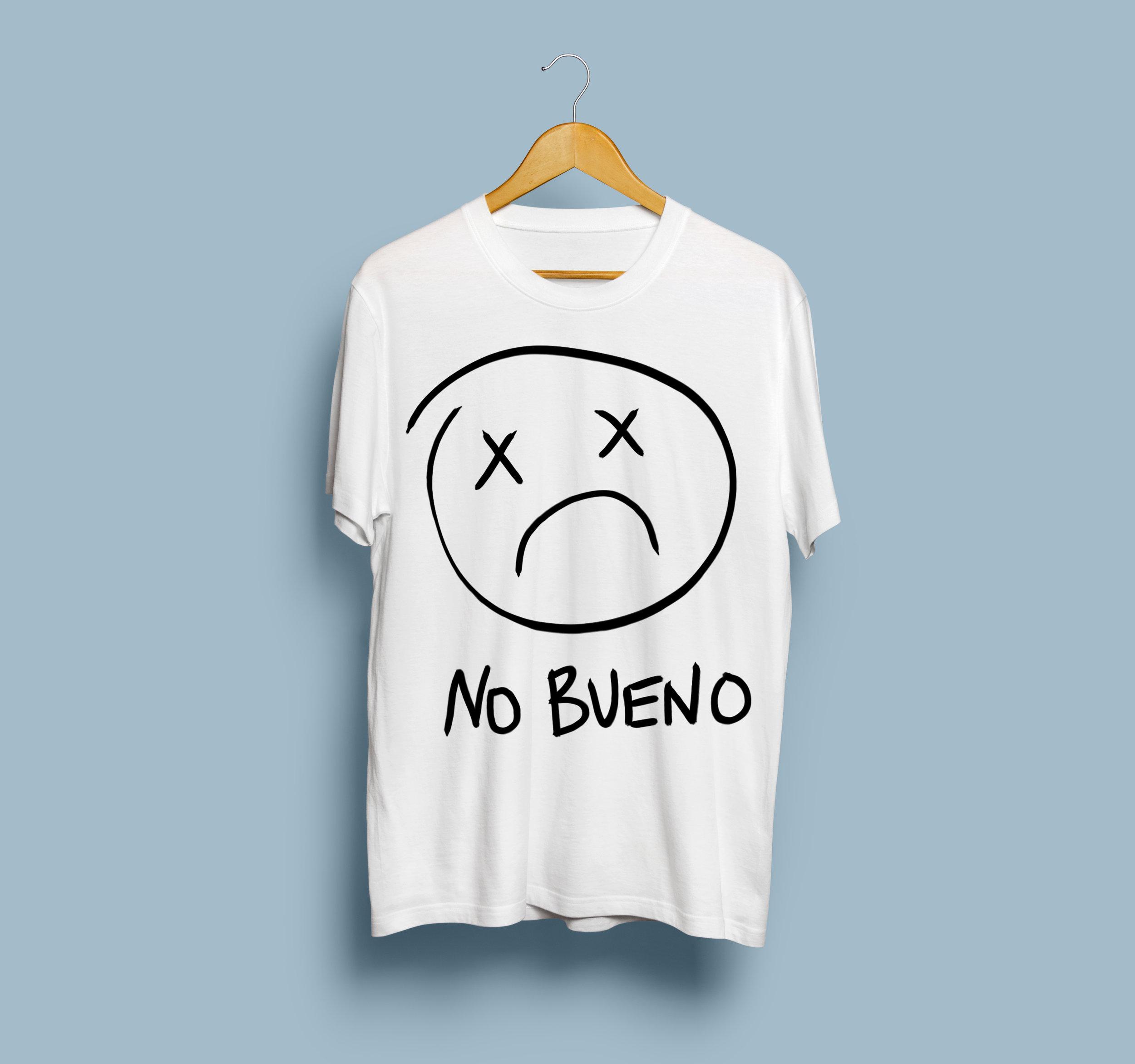 no bueno campaign / t shirt design