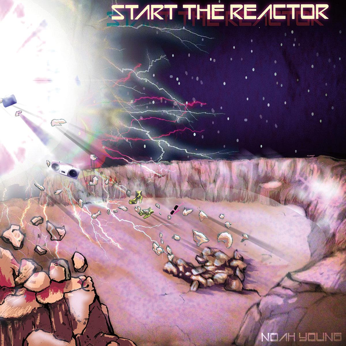 Noah Young - Start the Reactor Album Cover.jpg