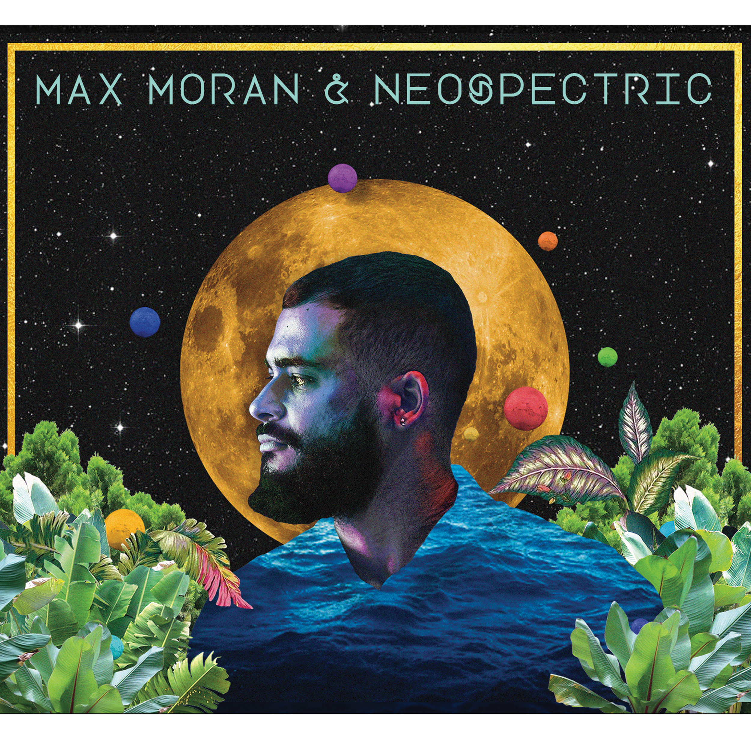 Max Moran & Neospectric - ' Neospectric '