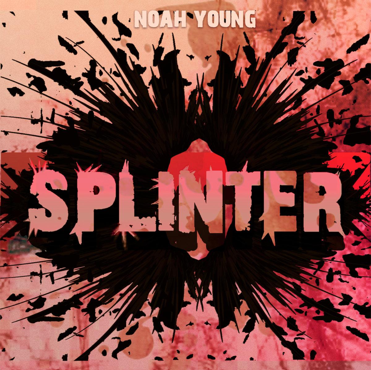 Noah Young - Splinter