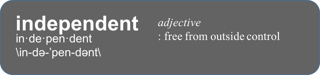 Independent, Fee-only free from outside control or influence
