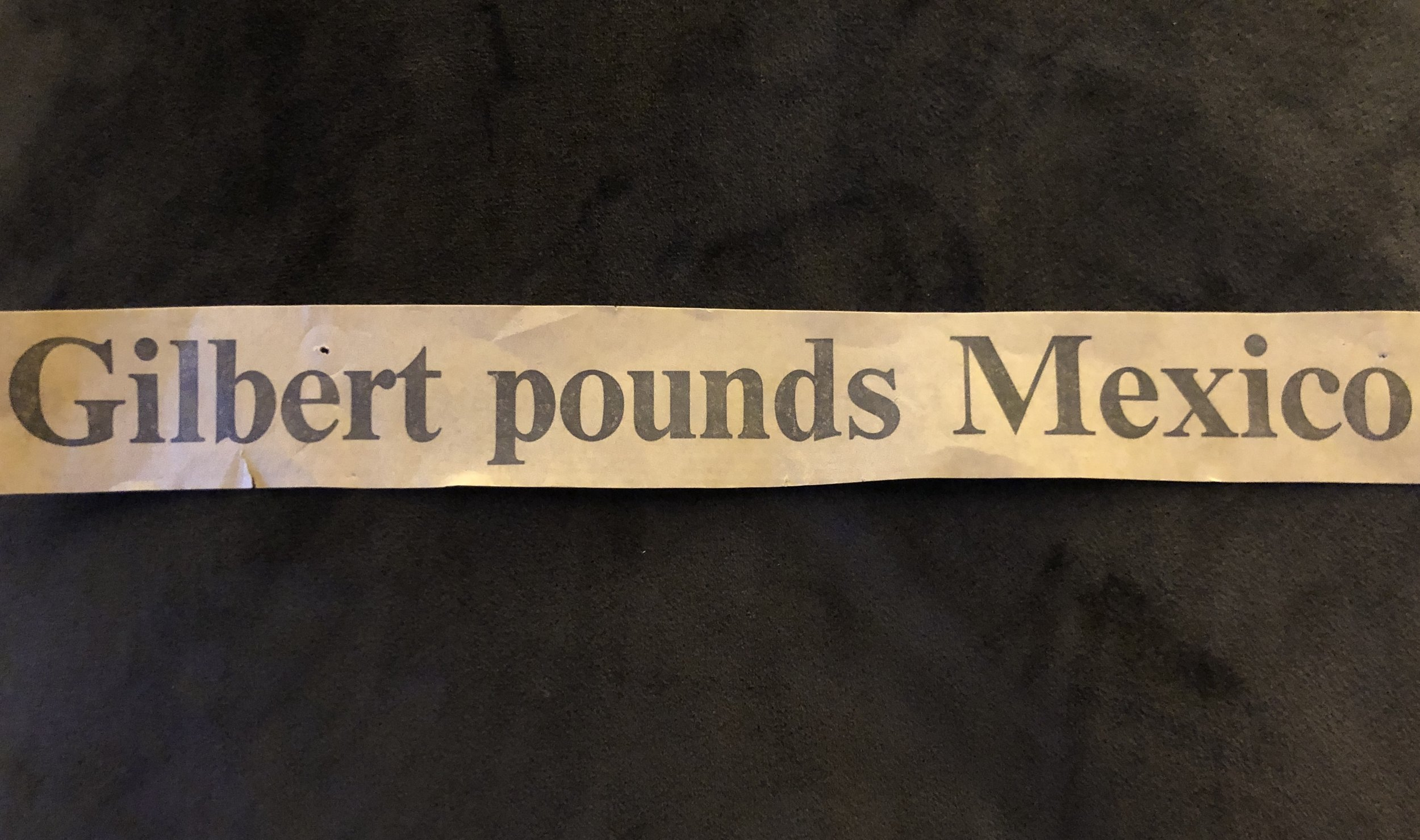 A headline hanging in Gilbert's tool shed.