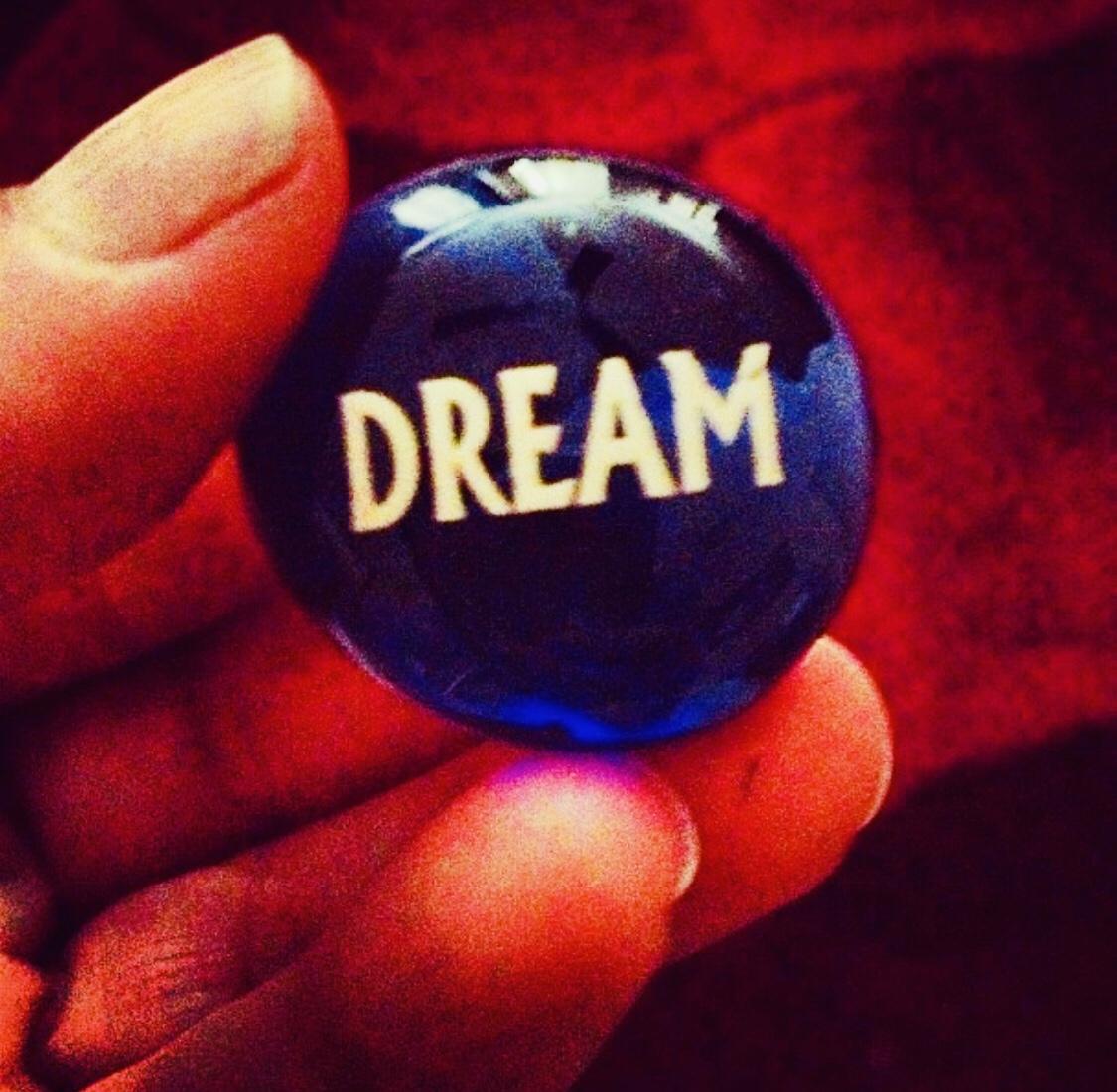 Dream a little dream, for big change.