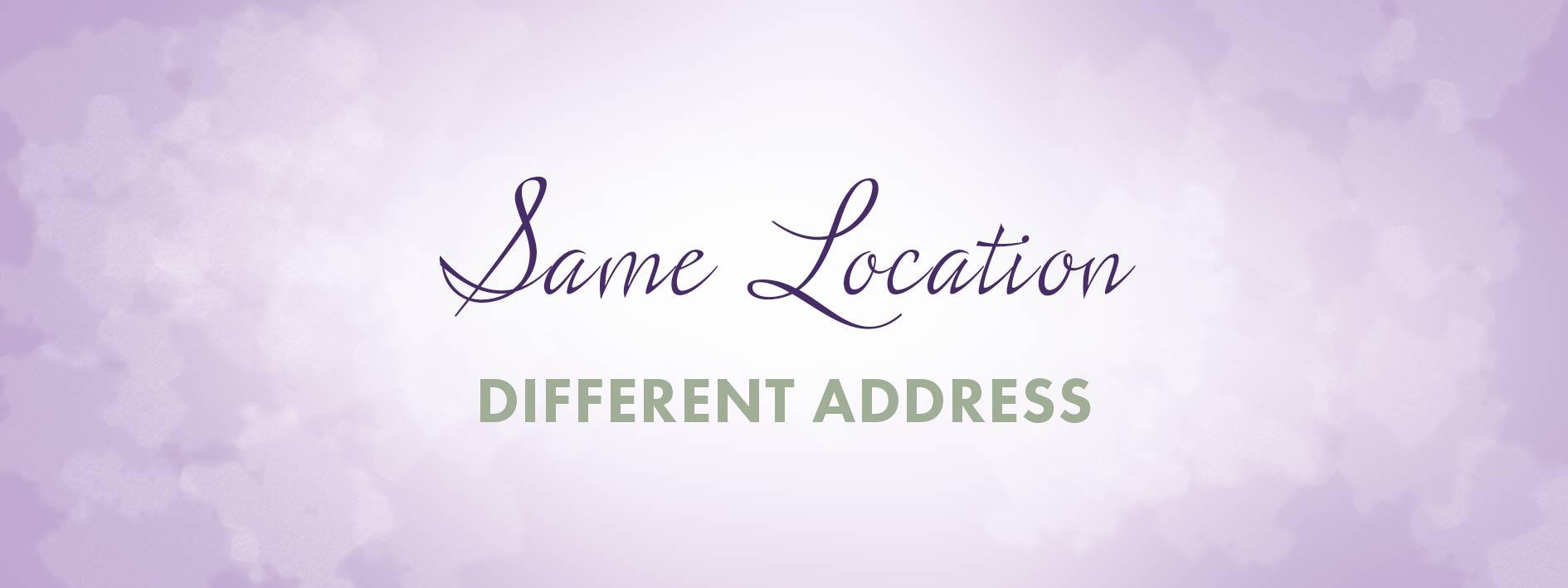 Same Location - Different Address