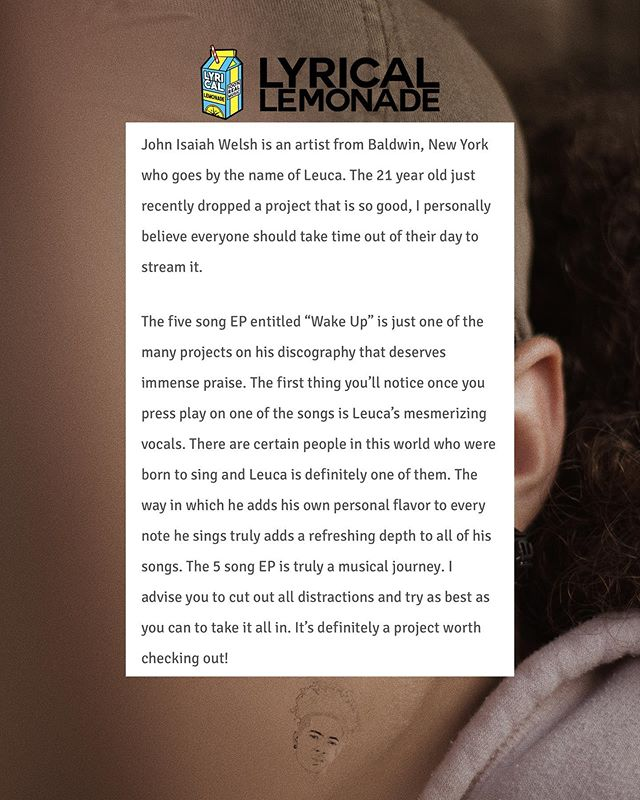 this is pretty huge. big shouts to @sammorrison27 for doing this amazing write up on my newest project 'wake up' on one of the biggest music blogs right now, @lyricalemonade  beyond blessed and grateful. head over to leucaworld.com to check it! 💛 (refer to story) #lyricallemonade  #newmusic
