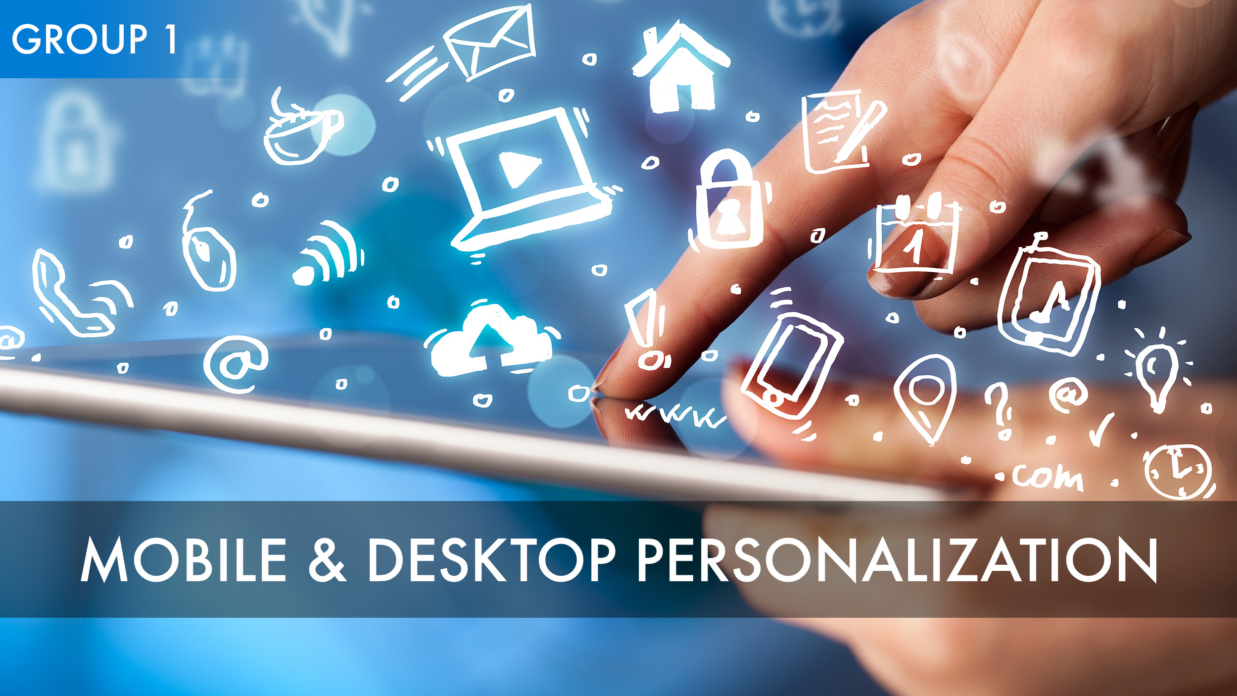 Mobile and Desktop Personalization (Group 1).jpg