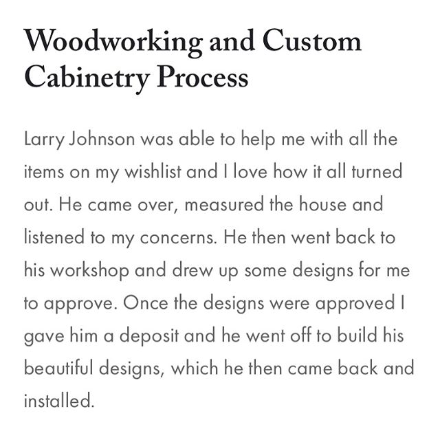 Not sure what to expect if you want some work done in your house? Here is one of our clients description of the process. . . . #homeremodel #testimonial #renovation #renovations #construction #cabinetry