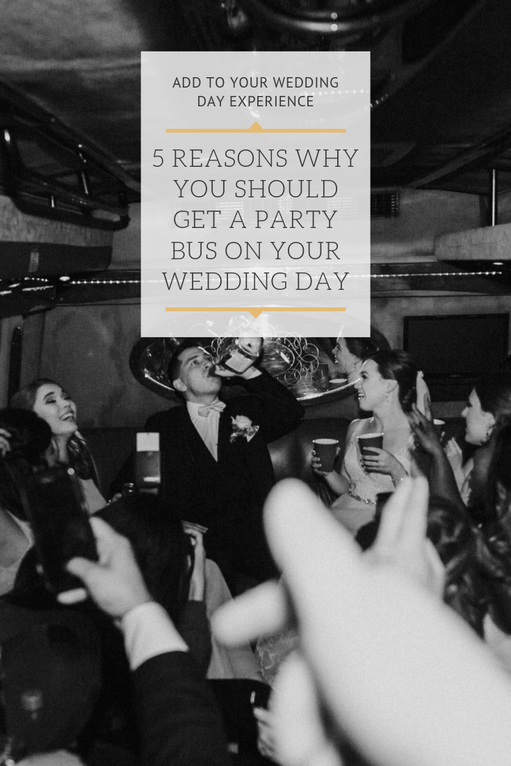 5 Reasons Why You Should Get A Party Bus On Your Wedding Day.png
