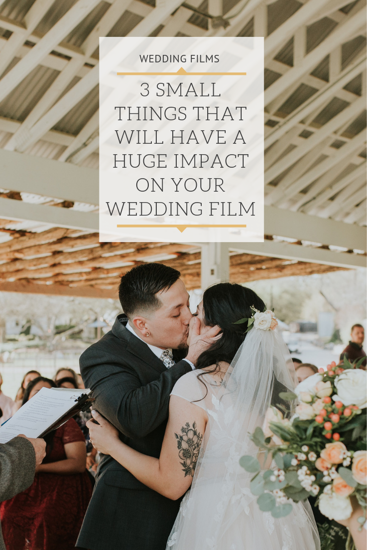 3 Small Things That Will Have A Huge Impact On Your Wedding Film.png