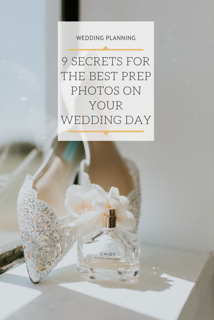 9 Secrets For The Best Prep Photos On Your Wedding Day.png