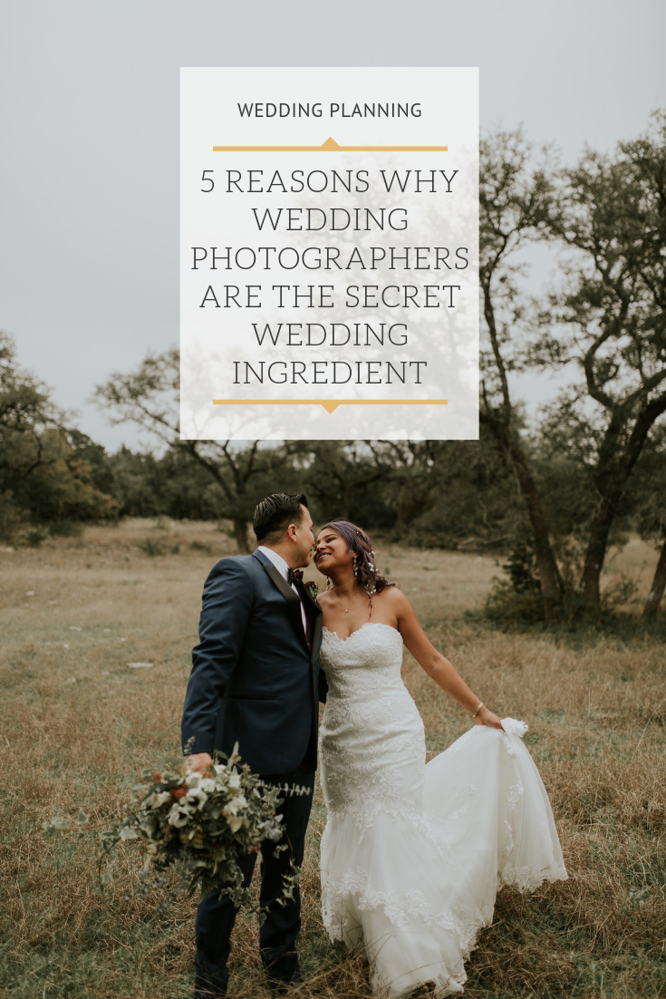 5 Reasons Why Wedding Photographers Are The Secret Wedding Ingredient.png
