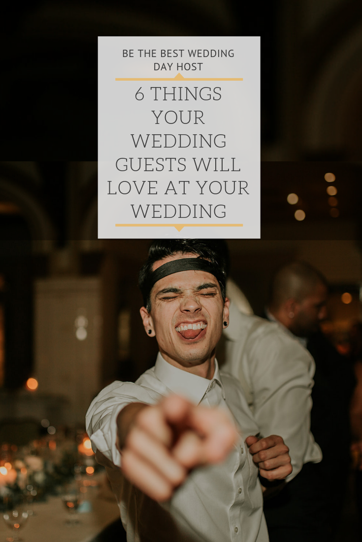 6 Things Your Wedding Guests Will Love At Your Wedding.png