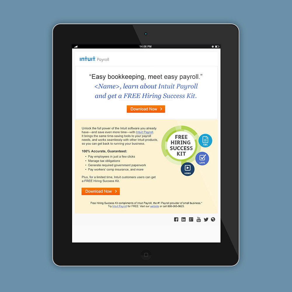 Intuit Email Testing:  Which email will work best? We tested a range of offers, messaging, design & more to maximize effectiveness
