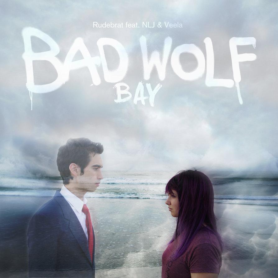 bad_wolf_bay___rudebrat_ft_nlj_and_veela_album_art_by_jordantuckerdesigns-d7yu697.jpg