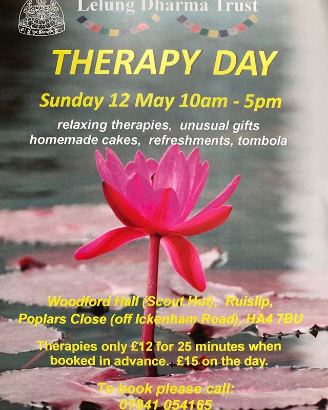 "Lelung Dharma Trust doing most popular ""THERAPY DAY"" on 12 May 10am-5pm so don't miss it. We hope to see you may of our supporters at our fundraising day! As you know booking in advance is better for both world."