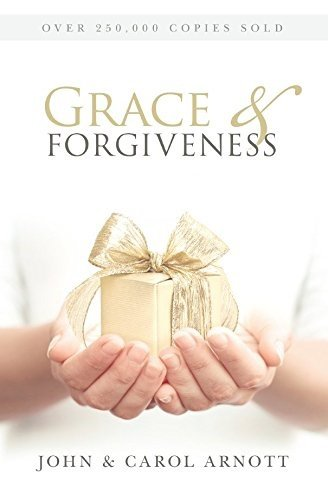 https://www.amazon.com/Grace-Forgiveness-JohnAndamp-Carol-Arnott/dp/1894310756