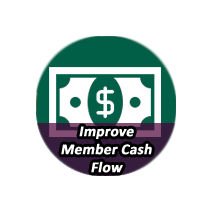 Improve Member Cash Flow