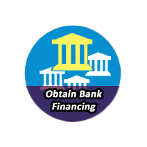 OBTAIN BANK FINANCING