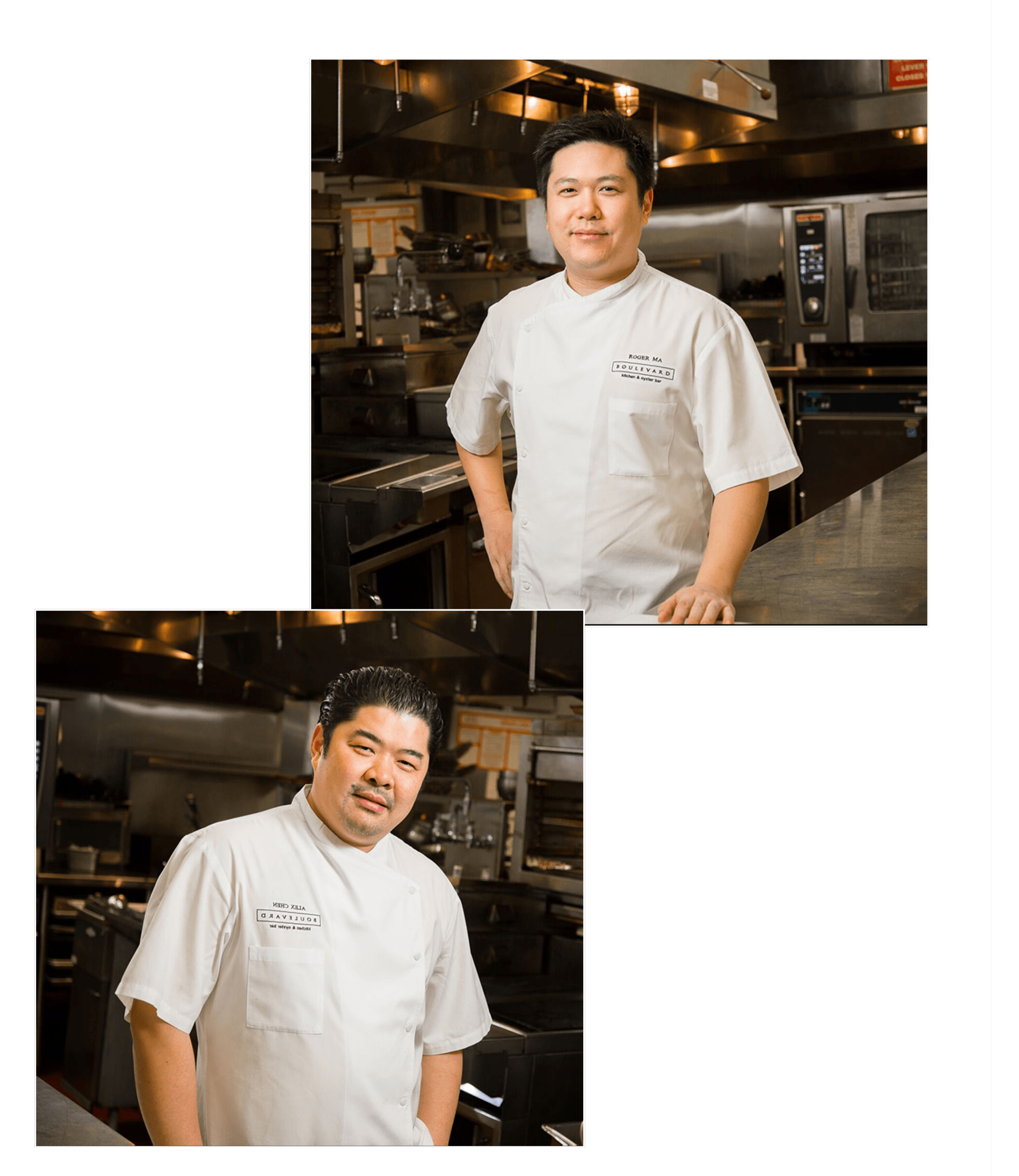 BOULEVARD KITCHEN & OYSTER BAR CHEFS ALEX CHEN, ROGER MA PROMOTED TO NEW ROLES - APRIL 4, 2018Boulevard Kitchen & Oyster Bar chefs Alex Chen and Roger Ma — who have anchored the back-of-house team at Boulevard since its inception in 2014 — have been promoted to new roles within the restaurant and beyond.Chen will now take on the role of Executive Chef – Signature Restaurants for Sutton's luxury brand, where he will also drive menu and restaurant development, while continuing to be based at Boulevard to maintain a mentorship role and oversee private and custom menu creation. Ma will now step into the role of Executive Chef.