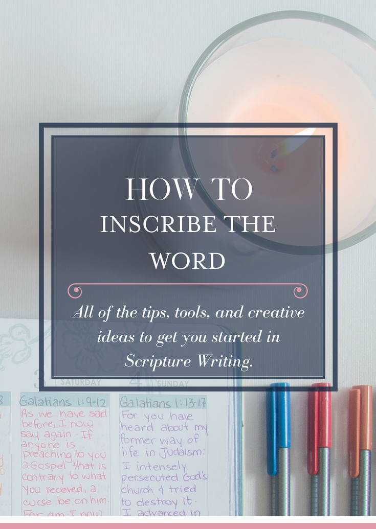 Step By Step Guide on how to Inscribe the Word and use Scripture Writing Plans for daily Bible Study.