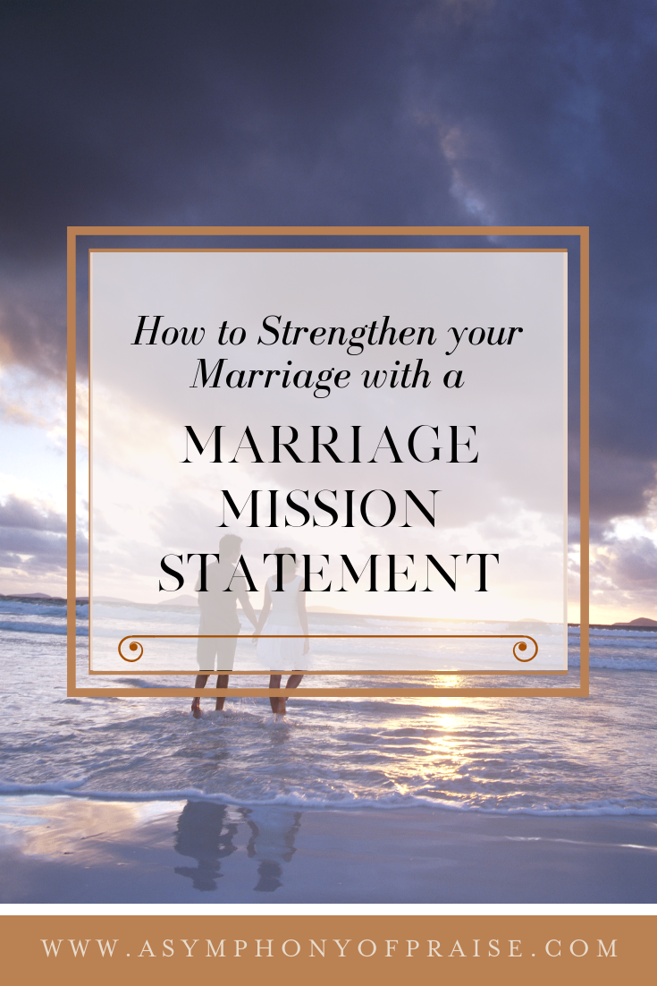 Discover The Marriage Mission Statement. This resource will help you and your spouse to create a thriving marriage. A Marriage Mission Statement is a wonderful way to chart where you are going, and to create a strong future.
