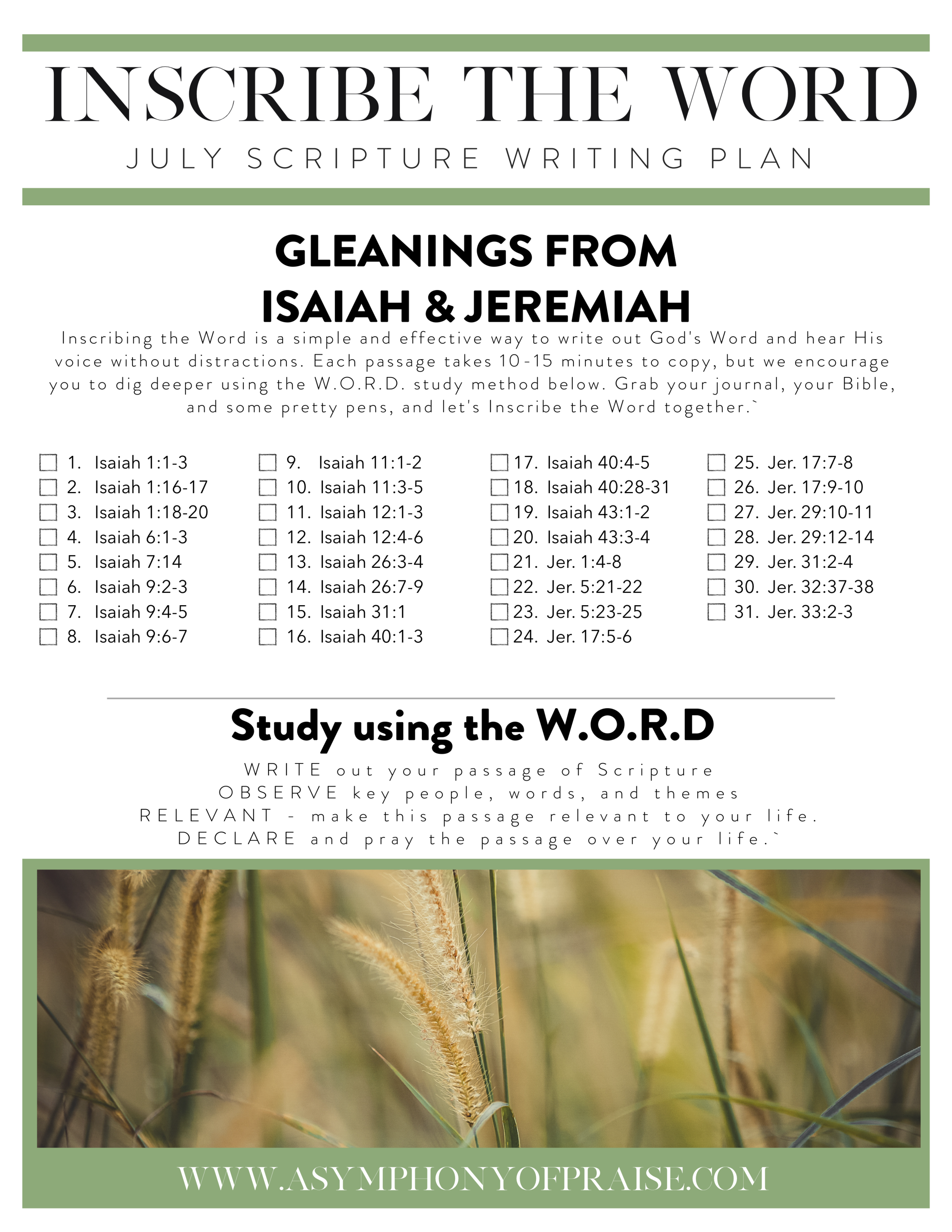 Our July Scripture Writing Plan is here and we are so excited to write through two of the major prophets; Isaiah and Jeremiah. As we continue to Write through the Bible this year, I encourage you not to pass up these Prophetic Books of the Old Testament. Inside you will find a treasure. Join us for this month's Bible Study Plan and get ready to Inscribe the Word as we Inscribe Isaiah and Jeremiah.